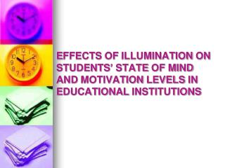 EFFECTS OF ILLUMINATION ON STUDENTS  STATE OF MIND AND MOTIVATION LEVELS IN EDUCATIONAL INSTITUTIONS