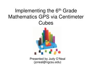 Implementing the 6th Grade Mathematics GPS via Centimeter Cubes