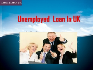 How can you get loans for unemployed