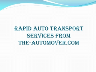 Rapid Transport Service By The-Automover.com
