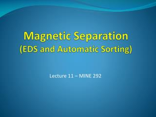 Magnetic Separation EDS and Automatic Sorting