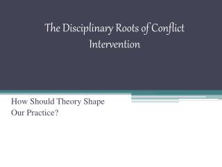 The Disciplinary Roots of Conflict Intervention