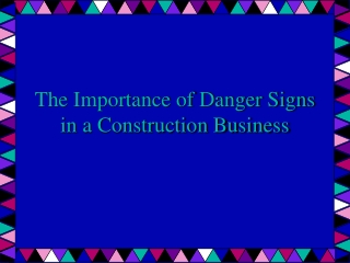 The Importance of Danger Signs in a Construction Business