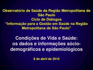 Observat rio de Sa de da Regi o Metropolitana de S o Paulo Ciclo de Di logos   Informa  o para a Gest o em Sa de na Regi