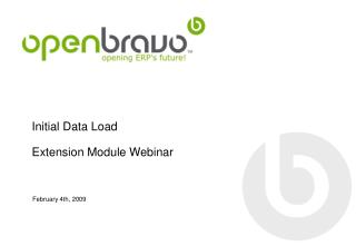 Initial Data Load  Extension Module Webinar