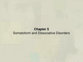 Chapter 5   Somatoform and Dissociative Disorders