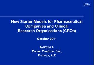 New Starter Models for Pharmaceutical Companies and Clinical Research Organisations CROs  October 2011