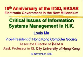 10th Anniversary of the ITSD, HKSAR Electronic Government in the New Millennium   Critical Issues of Information Systems