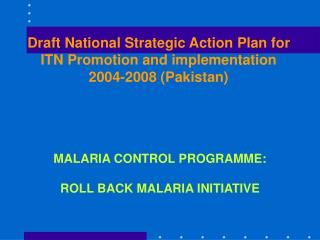 MALARIA CONTROL PROGRAMME: ROLL BACK MALARIA INITIATIVE