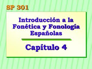 Introducci n a la Fon tica y Fonolog a Espa olas  Cap tulo 4
