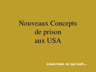 Nouveaux Concepts de prison aux USA