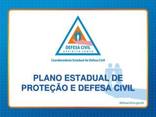 PLANO ESTADUAL DE PROTE  O E DEFESA CIVIL