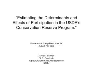 estimating the determinants and effects of participation in the usdas conservation reserve program.