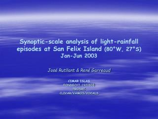 Synoptic-scale analysis of light-rainfall episodes at San Felix Island 80 W, 27 S Jan-Jun 2003