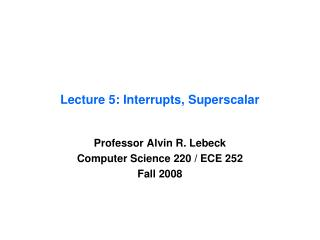 Lecture 5: Interrupts, Superscalar