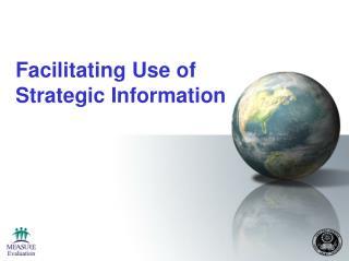Facilitating Use of  Strategic Information