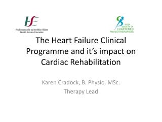 The Heart Failure Clinical Programme and it s impact on Cardiac Rehabilitation