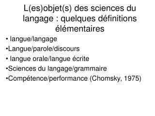 Lesobjets des sciences du langage : quelques d finitions  l mentaires