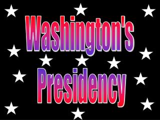 In this section you will learn how the President and Congress began to set up the new government.
