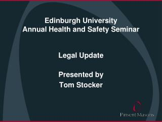 Edinburgh University  Annual Health and Safety Seminar   Legal Update