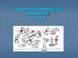 LIVRET DE COMPETENCES MOTRICITE CYCLE 2