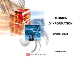 REUNION  D INFORMATION  ann e  2002    26 mars 2003