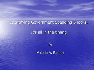 Identifying Government Spending Shocks:  It s all in the timing