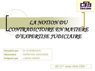 LA NOTION DU CONTRADICTOIRE EN MATIERE D EXPERTISE JUDICIAIRE