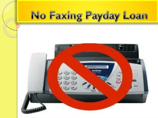 No Faxing Payday Loan- Reason To Smile With Best Fiscal Aid