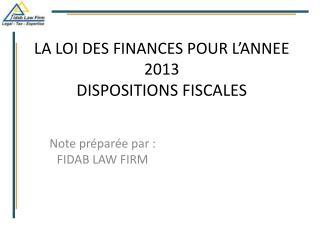 LA LOI DES FINANCES POUR L ANNEE 2013  DISPOSITIONS FISCALES