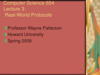 Computer Science 654 Lecture 3:   Real-World Protocols