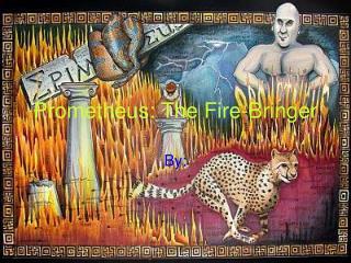 Prometheus: The Fire-Bringer