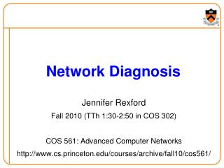 Jennifer Rexford Fall 2010 TTh 1:30-2:50 in COS 302  COS 561: Advanced Computer Networks cs.princeton