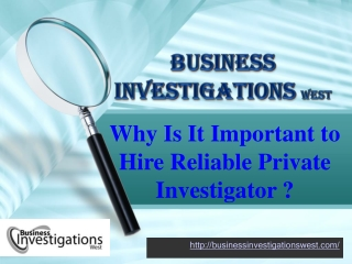 Why is it important to hire reliable private investigator?