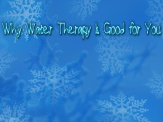Why Water Therapy Is Good for You
