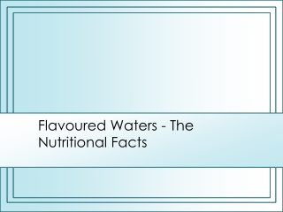 Flavoured Waters - The Nutritional Facts