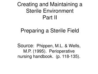 Creating and Maintaining a Sterile Environment Part II  Preparing a Sterile Field