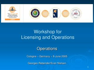 Workshop for  Licensing and Operations