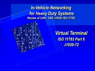 In-Vehicle Networking  for Heavy Duty Systems Review of CAN