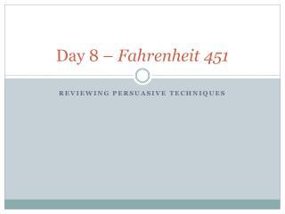 Day 8   Fahrenheit 451