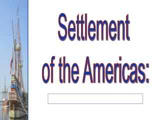 Settlement  of the Americas: