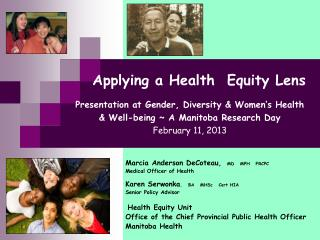 Applying a Health  Equity Lens    Presentation at Gender, Diversity  Women s Health   Well-being  A Manitoba Research Da