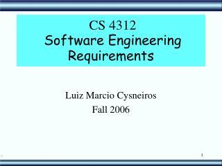 CS 4312   Software Engineering Requirements