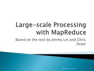 Large-scale Processing with MapReduce