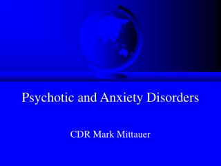 Psychotic and Anxiety Disorders