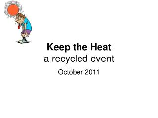 Keep the Heat a recycled event