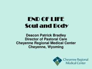 END OF LIFE  Soul and Body