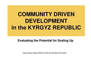 COMMUNITY DRIVEN DEVELOPMENT in the KYRGYZ REPUBLIC