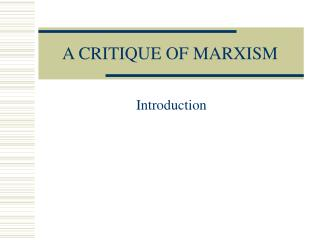 A CRITIQUE OF MARXISM