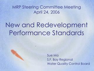 MRP Steering Committee Meeting April 24, 2006  New and Redevelopment Performance Standards